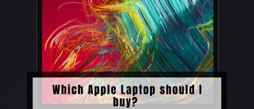 Which Apple Laptop should I buy?