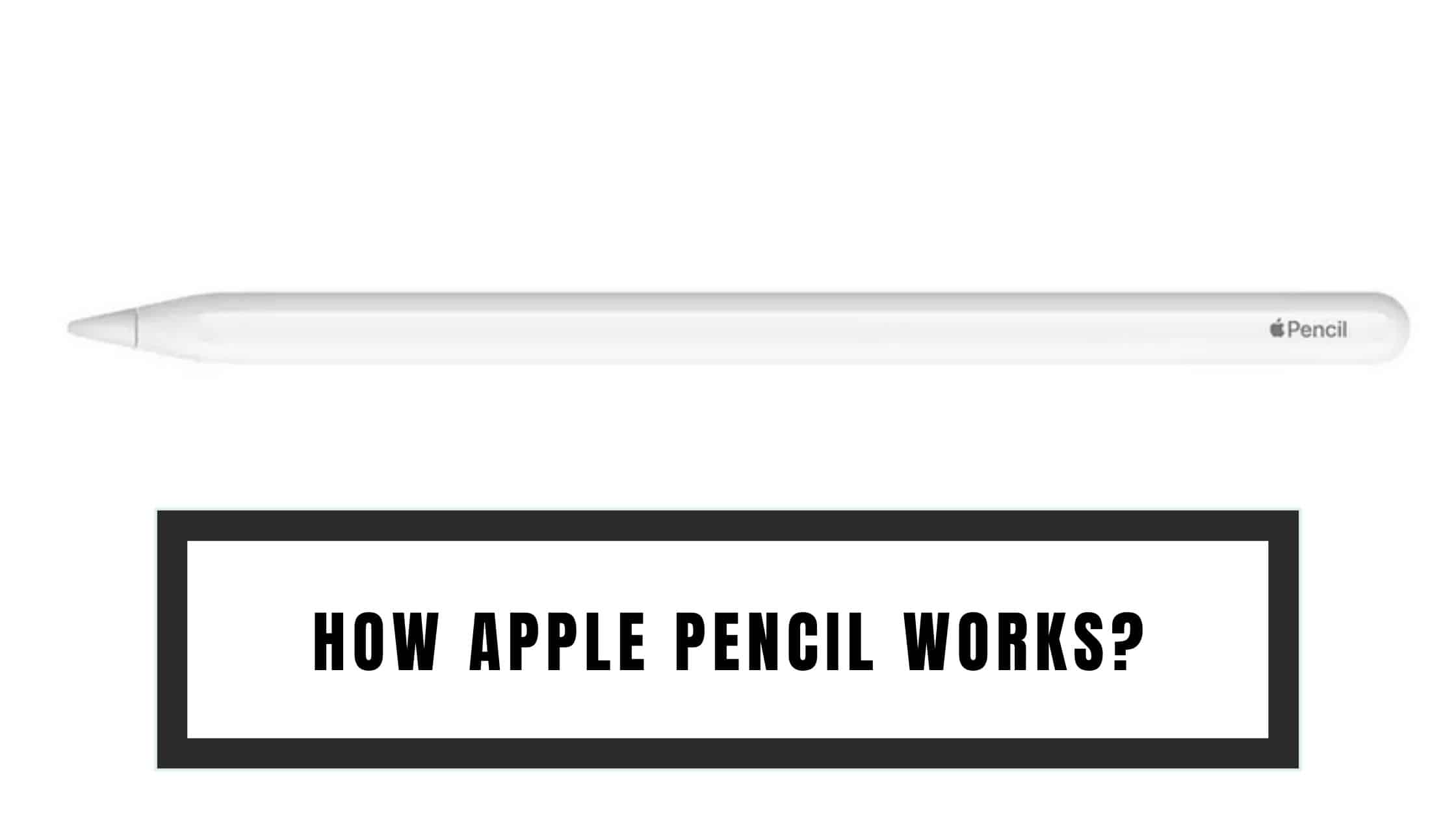 How Apple Pencil Works