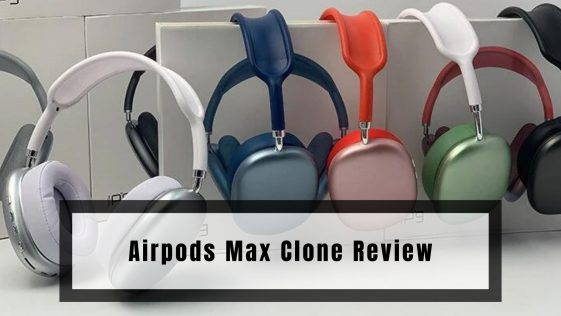Airpods Max Clone Review