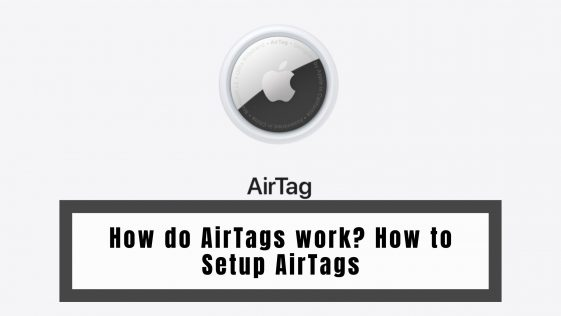 How do AirTags work? How to Setup AirTags