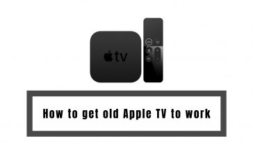 How to get old Apple TV to work