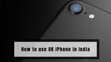 How to use UK iPhone in India