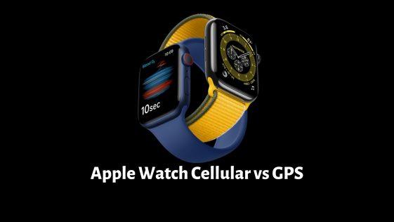 Apple Watch Cellular vs GPS
