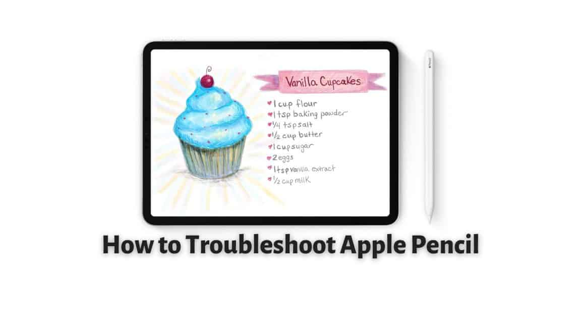 How to Troubleshoot Apple Pencil