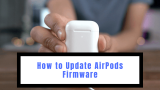 How to Update AirPods Firmware | 2021 Guide