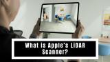 What is Apple's LiDAR Scanner? |  2021 Guide